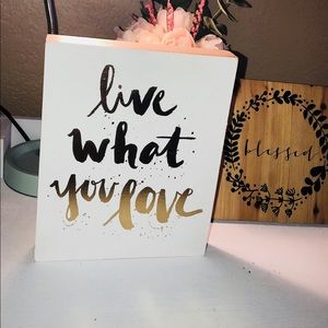 Other - Live what you love gold and white home decor